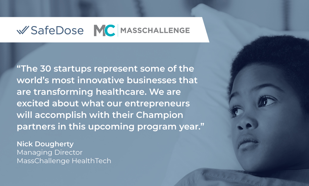 SafeDose Selected for MassChallenge HealthTech 2021 Cohort of Top Digital Health Startups